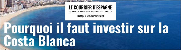 Acheter sur la Costa Blanca - Pourquoi faut-il investir sur la Costa Blanca - Le Courrier d'Espagne